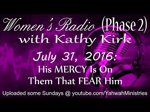 Women's Radio (Phase 2) - His MERCY Is On Them That FEAR Him