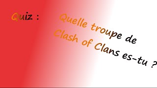[Quiz] - Quelle troupe de Clash of Clans es-tu ?