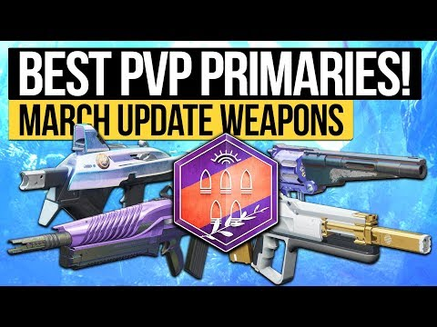 Destiny 2 | THE BEST PVP WEAPONS IN 2018! - Best Primary Weapons after The March Update!
