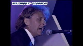 Air Supply - Goodbye (Live)