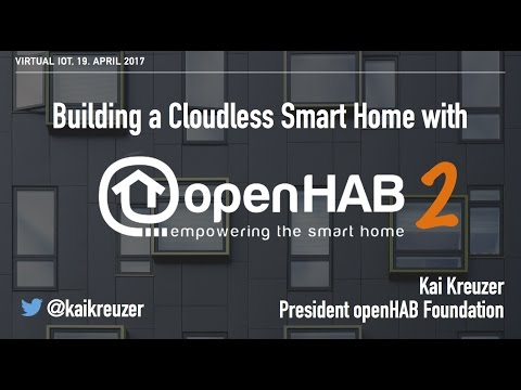 Virtual IoT   Building a Cloudless Smart Home with openHAB 2