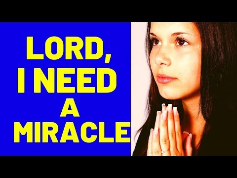 LORD, I NEED A MIRACLE - PRAYER TO PERFORM INSTANT MIRACLES