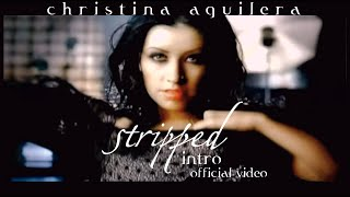 Christina Aguilera - Stripped Intro (Official Music Video) (4K)