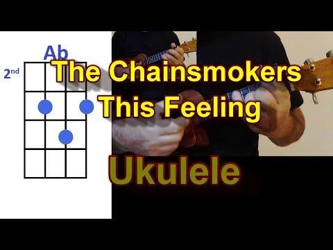 The Chainsmokers This Feeling ft  Kelsea Ballerini Ukulele Cover