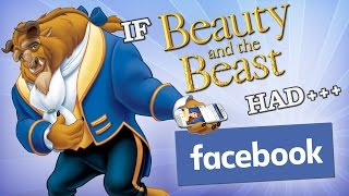 IF BEAUTY AND THE BEAST HAD FACEBOOK