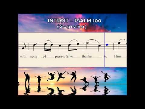 O44a Introit - Psalm 100 (Soprano)
