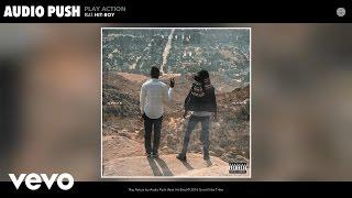 Audio Push - Play Action (Audio) ft. Hit-Boy