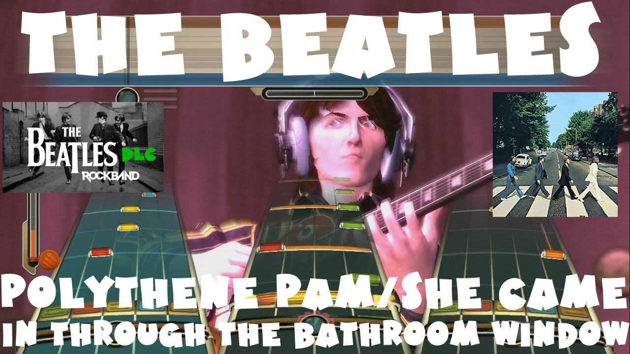 Polythene pam she came in through the bathroom window the beatles rock band dlc oct 20th for She came in through the bathroom window beatles