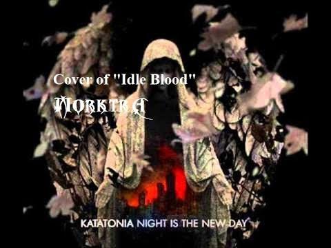 "Cover Of Katatonia's - ""Idle Blood"""