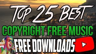 [FREE DOWNLOADS] Top 25 Best Non Copyrighted Music (Montage, intro, background, outro music) 2018