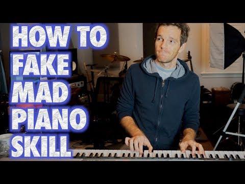 How to Fake Mad Piano Skill