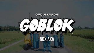 NDX AKA - GOBLOK  Karaoke