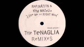 (1993) Rapination & Kym Mazelle - Love Me The Right Way [Danny Tenaglia The Right Way Dub RMX]