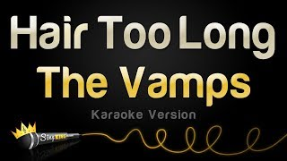 The Vamps - Hair Too Long (Karaoke Version)