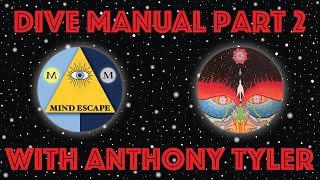 Dive Manual and Mysticism Part 2 with Anthony Tyler | Mind Escape 153