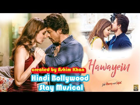 tujhko-main-rakh-lu-waha-|hawayein-remix|jab-harry-met-sejal|hindi-bollywood-stay-musical|ashim-khan