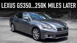 2013 Lexus GS 350....250k Miles Later