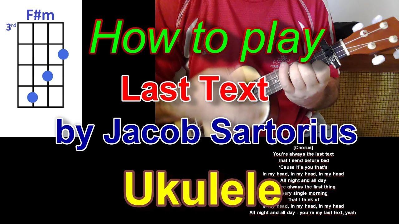 How to play Last Text by Jacob Sartorius Ukulele and Lyrics