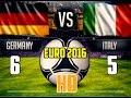 Germany vs Italy  EURO 2016 HIGHLIGHT GOAL(6-5) !!! HD