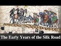 The Early Years of the Silk Road!! Excellent Presentation!!