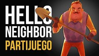 HELLO NEIGHBOR - ¡El vecino PSICÓPATA! - Partijuego