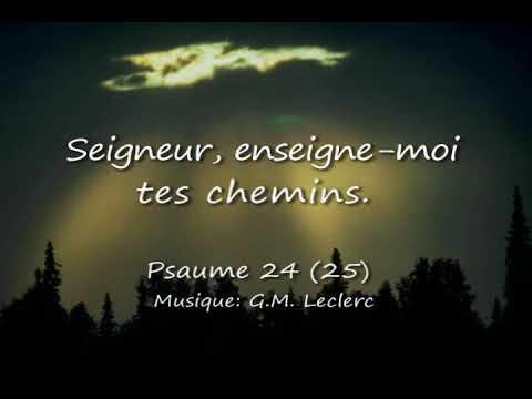 Psaume 24 (25)  Seigneur, enseigne-moi tes chemins (G.M. Leclerc)