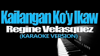 KAILANGAN KO'Y IKAW - Regine Velasquez (KARAOKE VERSION)