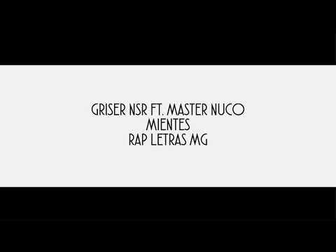Griser Nsr Ft Nuco/Mientes/Letra