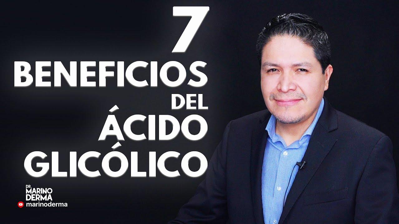 7 BENEFICIOS DEL ACIDO GLICOLICO || DR MARINO DERMATOLOGO