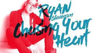 Ryan Stevenson - Chasing Your Heart (Official Audio)