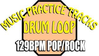 129bpm Pop/Rock Drum Loop. Music Practice Tracks