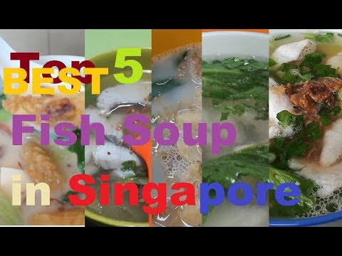 Top 5 Fish Soup In Singapore.