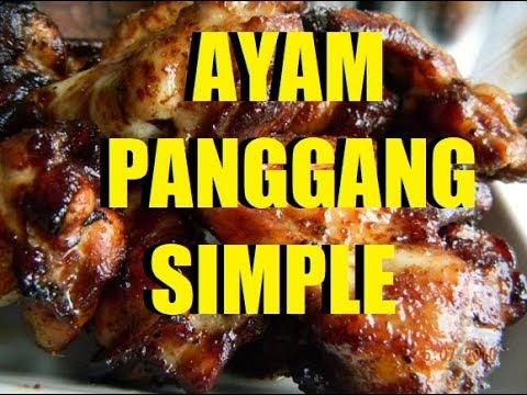 Resepi Ayam Panggang Simple Youtube