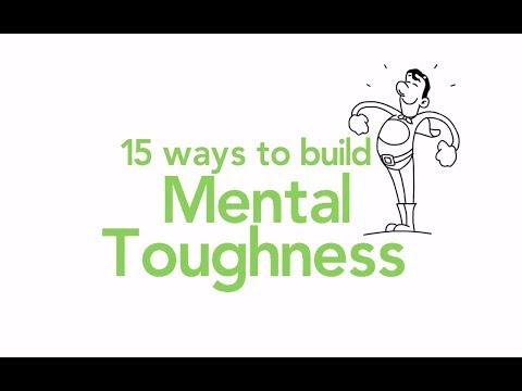 MENTAL TOUGHNESS 15 Ways To Build Mental Toughness
