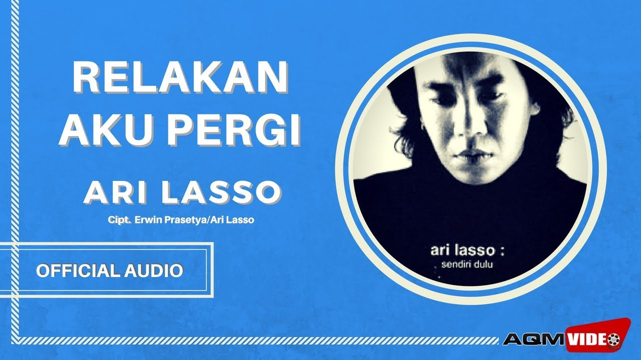 Ari Lasso - Relakan Aku Pergi | Official Audio