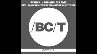 Rishi K. - 100 Milligrams (Original Mix)