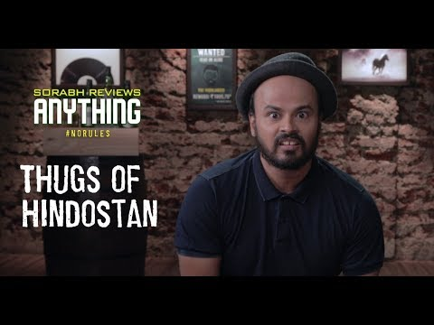 Thugs of Hindostan | Sorabh Reviews Anything | #NoRules | Aamir Khan | Amitabh Bachchan