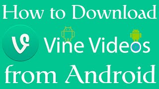 How to Download Vine Video on Android - Tips 2016