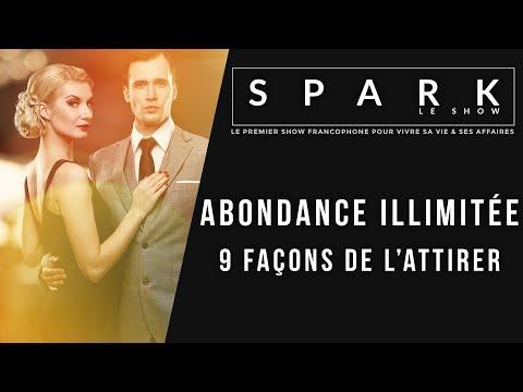 Abondance illimitée - 9 façons de l'attirer - Spark le Show I Franck NicolasI Franck Nicolas