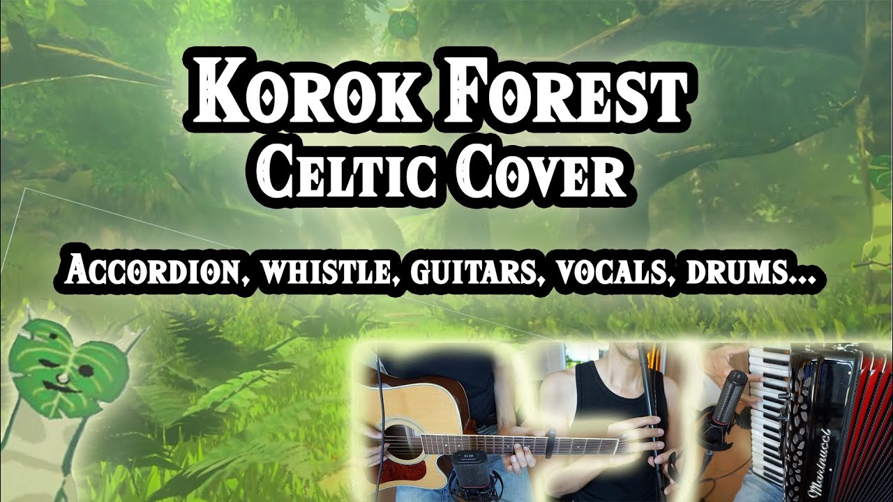 KOROK FOREST CELTIC COVER - Zelda: Breath of the Wild [accordion, guitars, whistle, drums, vocals]