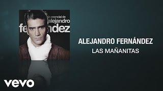 Alejandro Fernández - Las Mañanitas
