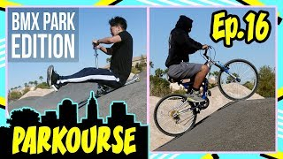 Parkourse BMX Park Edition! (Ep.16)