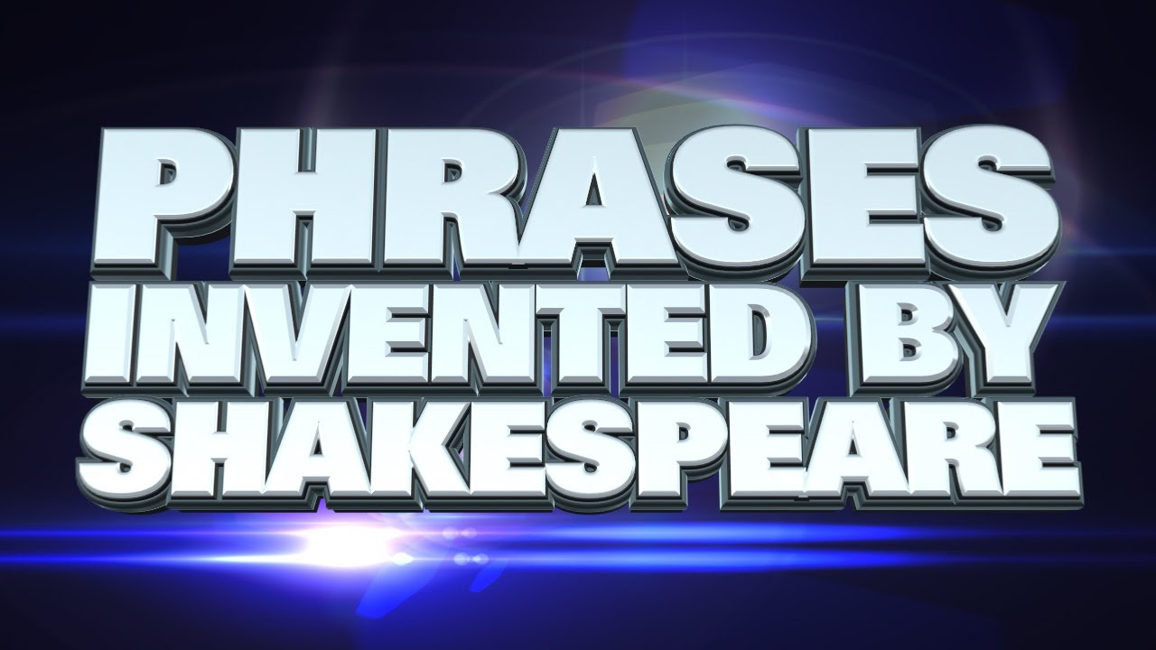 Top 10 Phrases Invented By Shakespeare - YouTube