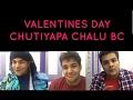 VALENTINES DAY CHUTIYAPA : Girls v Boys