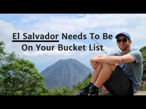 El Salvador Needs to be on Your Bucket List