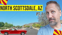 Scottsdale, Arizona Tour (North Scottsdale, AZ): Moving / Living In Phoenix, Arizona Suburbs (Pt. 1)