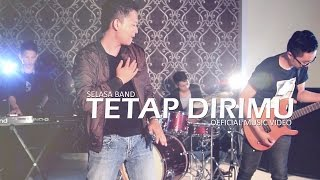Selasa Band - Tetap Dirimu (Official Music Video)