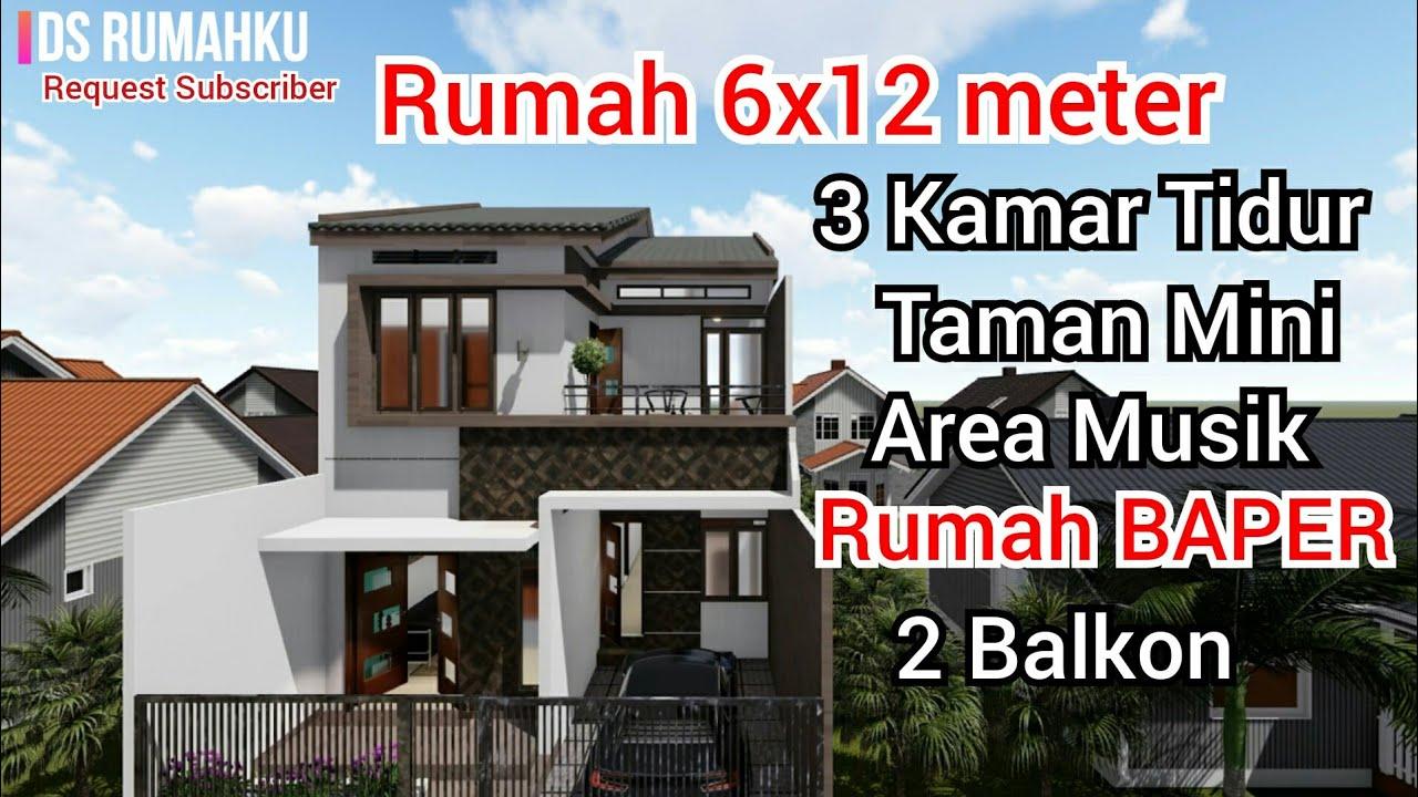 Desain Rumah 6x12 M 2 Lantai 3 Kamar Tidur Dengan Balkon Depan Youtube