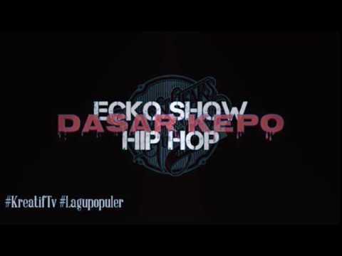 Dasar Kepo - Ecko Show Hip Hop INDONESIA