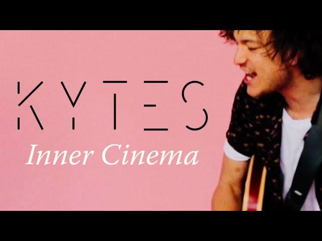 KYTES - Inner Cinema